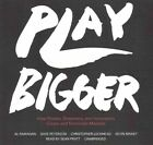 Play Bigger: How Pirates, Dreamers, and Innovators Create and Dominate Markets by Christopher Lochhead, Al Ramadan, Dave Peterson (CD-Audio, 2016)