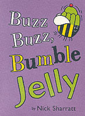 1 of 1 - NEW   BUZZ BUZZ BUMBLE JELLY   split page book by Nick SHARRATT