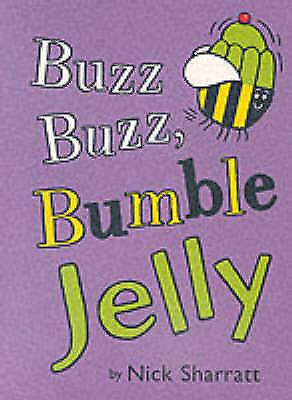 Buzz Buzz Bumble Jelly (Picture Hippo), Sharratt, Nick, Very Good Book