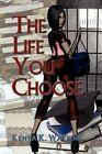 The Life You Choose 9781453589854 by Kenya Watkins Paperback