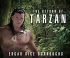 The Return of Tarzan by Edgar Rice Burroughs (CD-Audio, 2016)