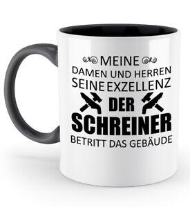 Tasse-Seine-Exzellenz-Schreiner-Kaffeetasse-Kaffeebecher-Geschenk-Spruch