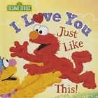 I Love You Just Like This! by Lillian Jaine, Sesame Workshop (Hardback, 2015)