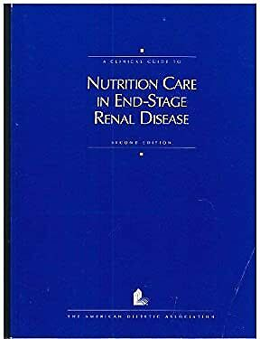 Clinical Guide to Nutrition Care in End Stage Renal Disease Hardcover