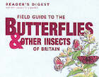 Field Guide to the Butterflies and Other Insects of Britain by Reader's Digest (Paperback, 2001)