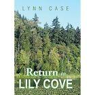 Return to Lily Cove by Lynn Case (Hardback, 2014)
