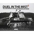 Duel in the Mist 3: The Leibstandarte during the Ardennes Offensive by Simon Vosters, Timm Haasler, Weber Hans (Hardback, 2014)
