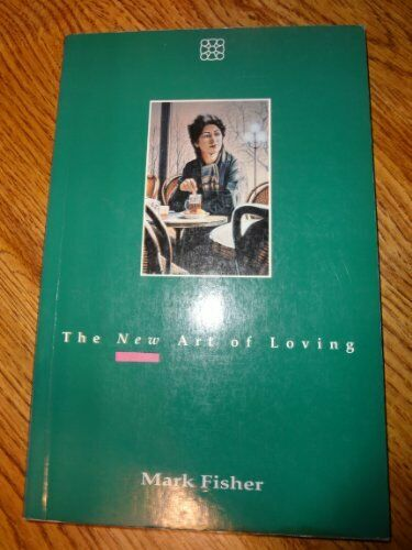 New Art of Loving By Mark Fisher