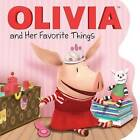 Olivia and Her Favorite Things by Maggie Testa (Board book, 2013)