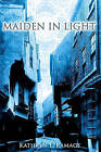 Maiden in Light by Kathryn L Ramage (Paperback / softback, 2010)