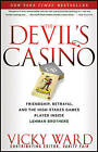 The Devil's Casino: Friendship, Betrayal, and the High Stakes Games Played Inside Lehman Brothers by Vicky Ward (Paperback, 2011)