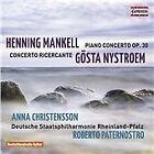 Henning Mankell: Piano Concerto; Gösta Nystroem: Concerto Ricercante (2015)