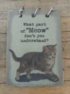 Fabric-note-pad-notebook-Cat-What-part-of-me-MEOW-don-039-t-you-understand-UK-SELLER
