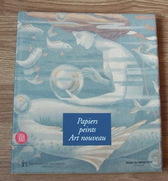 Papiers peints art nouveau di : Helen Bieri e Bernard Jacqué - Skira 2002