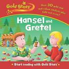 Gold Stars Start Reading: Hansel and Gretel by Parragon (Hardback, 2007)