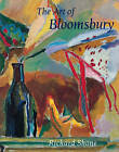 The Art of Bloomsbury: Roger Fry, Vanessa Bell, and Duncan Grant by Richard Shone (Paperback, 2001)