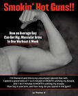 Smokin' Hot Guns!!: How an Average Guy Can Get Big, Muscular Arms in One Workout a Week by Trainer X (Paperback / softback, 2010)