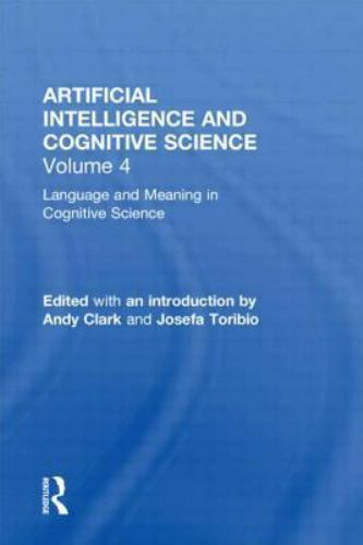 Language and Meaning in Cognitive Science : Cognitive Issues and Semantic Theory