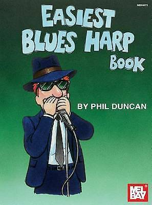 1 of 1 - Mel Bay's Easiest Blues Harp Book By Phil Duncan