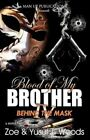 Blood of My Brother IV: Behind the Mask by Zoe Woods, Yusuf T Woods (Paperback / softback, 2012)
