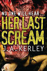 Her Last Scream (Carson Ryder, Book 8) by J. A. Kerley (Paperback, 2011)