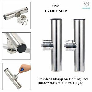 2 x RAIL MOUNT 316 STAINLESS STEEL CLAMP-ON ROD HOLDERS Boat Fishing Marine