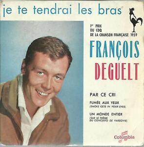 45-TOURS-4-TITRES-FRANCOIS-DEGUELT-JE-TE-TENDRAI-LES-BRAS
