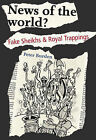 News of the World?: Fake Sheikhs and Royal Trappings by Peter Burden (Hardback, 2008)