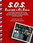 S.O.S.: Social Skills in Our Schools by Michelle A. Dunn (Paperback, 2005)