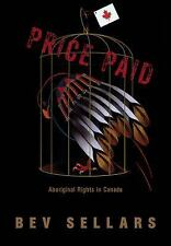 Price Paid : Aboriginal Rights in Canada by Bev Sellars (2016, Paperback)