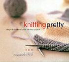 Knitting Pretty by Kris Percival, France Ruffenach (Paperback, 2002)