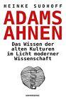 Adams Ahnen von Heinke Sudhoff (2013, Gebundene Ausgabe)