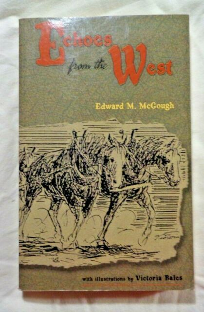 Echoes from the West by Edward M. McGough (1999, Trade Paperback)