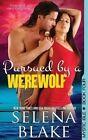 Pursued by a Werewolf 9781500212636 by Selena Blake Paperback