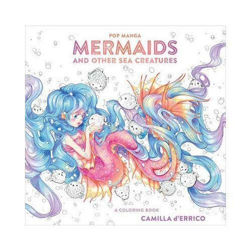 Pop Manga Mermaids and Other Sea Creatures by Camilla d'Errico (author)