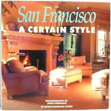 SAN FRANCISCO A CERTAIN STYLE Saeks Decoration Interior Design Furniture Antique