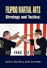 Filipino Martial Arts Strategy and Tactics: de-Fang the Snake by Jon Rister, Risto Hietala with Dr Alfred Huang (Hardback, 2012)