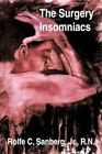 The Surgery Insomniacs 9781449013165 by Rolfe C Sanberg Paperback