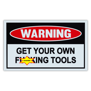 Funny-Warning-Signs-Get-Your-Own-F-cking-Tools-Man-Cave-Garage-Work-Shop