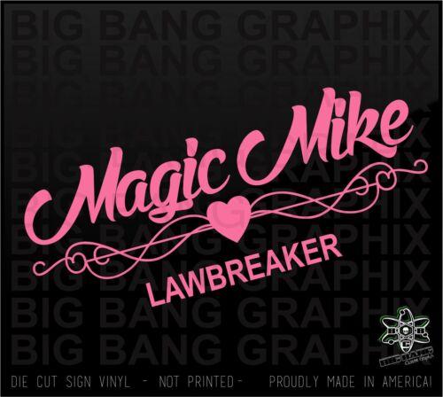 MAGIC MIKE lawbreaker vinyl decal die cut Funny Car Window Sticker xxl movie2015