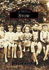 Stow by Stow Historical Society, Lewis Halprin, Barbara Sipler (Paperback / softback, 1999)