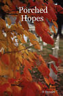 Porched Hopes by H Stewart (Hardback, 2007)
