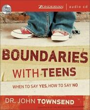 New Sealed Boundaries With Teens When to Say Yes, How to Say No Dr. J. Townsend