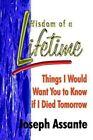 Wisdom of a Lifetime 9781410717740 by Joseph Assante Book