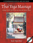 Thai Yoga Massage: A Dynamic Therapy for Physical Well-Being and Spiritual Energy by Kam Thye Chow (Paperback, 2004)