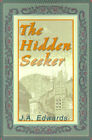 The Hidden Seeker by J A Edwards (Paperback / softback, 2000)