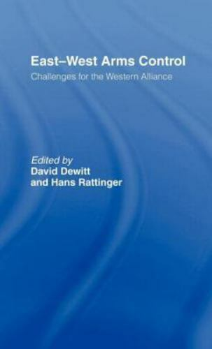East-West Arms Control : Challenges for the Western Alliance (1991, Hardcover)