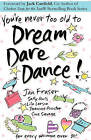 You're Never Too Old to Dream Dare Dance! by Jan Fraser, Sue Savage, Lila Larson (Paperback / softback, 2009)