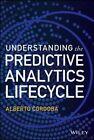 Understanding the Predictive Analytics Lifecycle by Alberto Cordoba (Hardback, 2014)