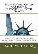 How to Win Child Custody and Support in North Dakota : Alllegaldocuments. com...